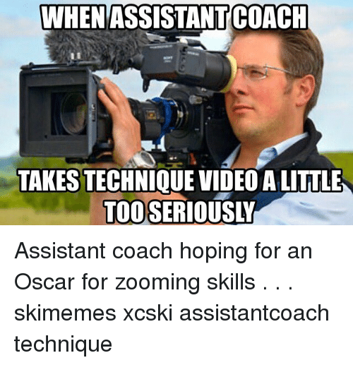 Video, Cross Country Skiing, and Coach: WHEN ASSISTANTCOACH  TAKES TECHNIQUE VIDEO A LITTLE  TOO SERIOUSLY Assistant coach hoping for an Oscar for zooming skills . . . skimemes xcski assistantcoach technique