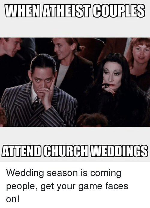 When athestcoupless attend churchweddings wedding season is coming memes game and games when athestcoupless attend churchweddings wedding season is coming people junglespirit Choice Image