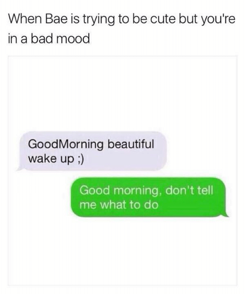 when you re in a bad mood
