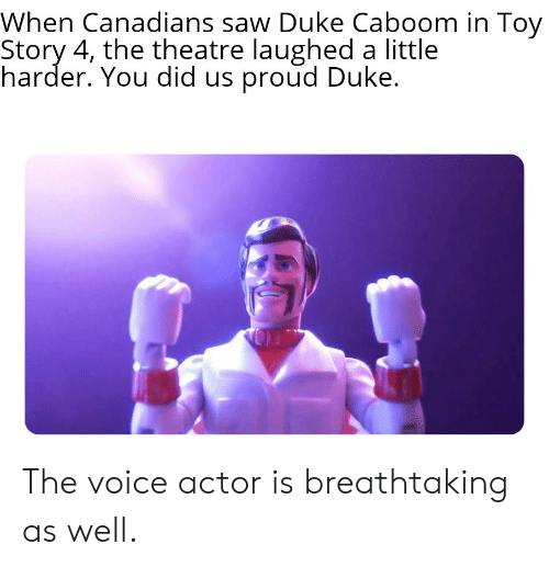 When Canadians Saw Duke Caboom in Toy Story 4 the Theatre Laughed a