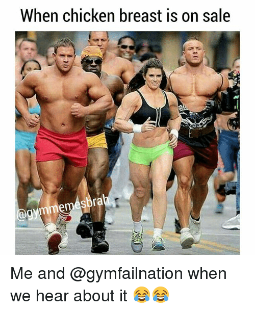 Memes, Chicken, and 🤖: When chicken breast is on sale Me and @gymfailnation when we hear about it 😂😂