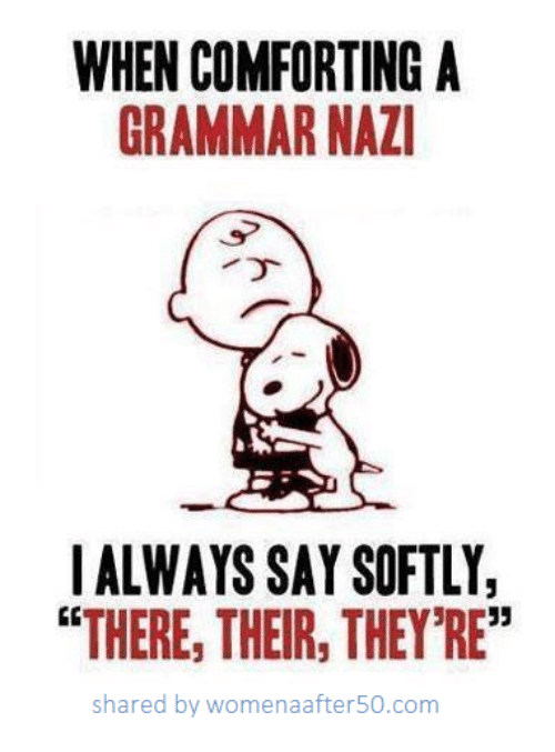 when comforting a grammar naz ialways say softly there their they re