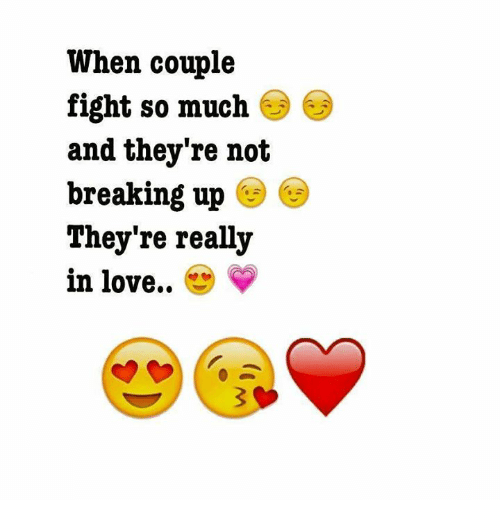 Love, Relationships, and Ups: When couple  fight so much  and they're not  breaking up  They're really  in love..  V