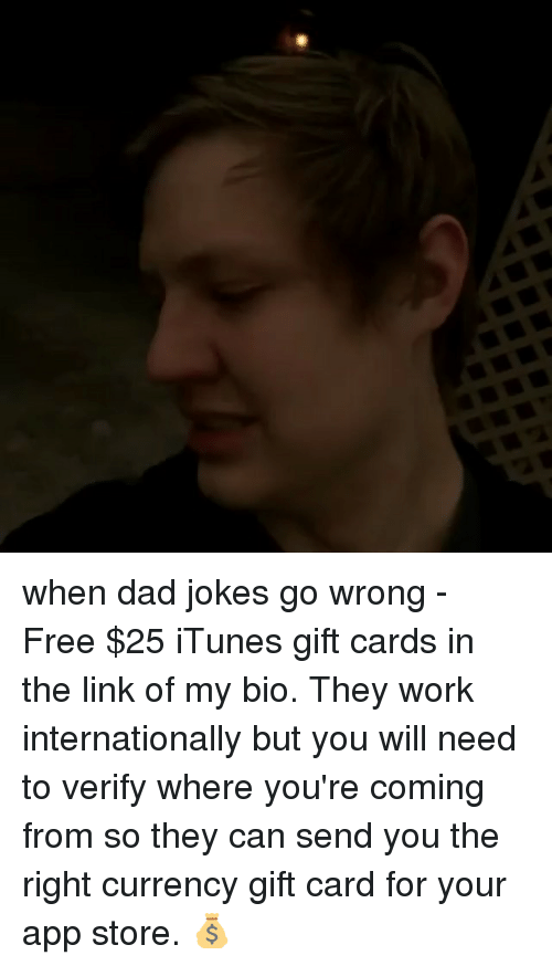 When Dad Jokes Go Wrong Free 25 Itunes Gift Cards In The Link Of