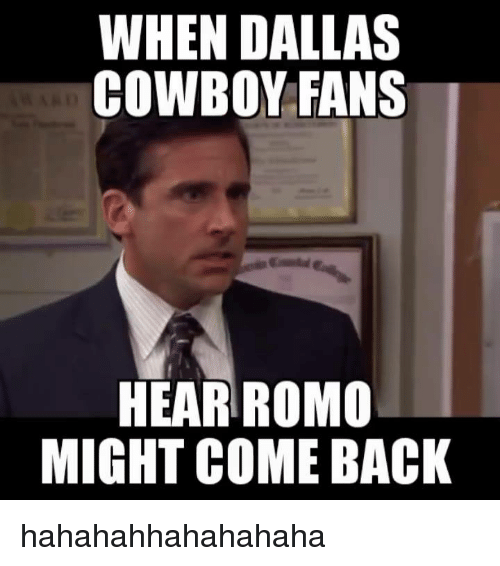 when dallas cowboy fans hear romo might come back hahahahhahahahaha 5049603 ✅ 25 best memes about cowboys fan cowboys fan memes