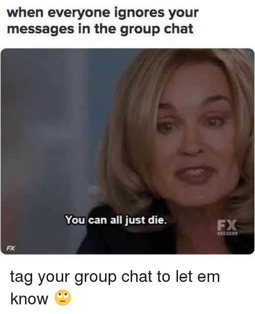 when everyone ignores your messages in the group chat you 26707374 ✅ 25 best memes about group chat group chat memes,Group Chat Meme