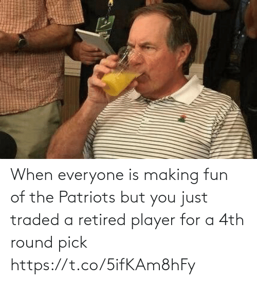 Football, Nfl, and Patriotic: When everyone is making fun of the Patriots but you just traded a retired player for a 4th round pick https://t.co/5ifKAm8hFy