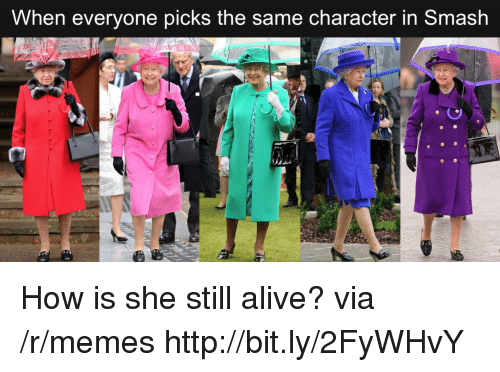Alive, Memes, and Smashing: When everyone picks the same character in Smash How is she still alive? via /r/memes http://bit.ly/2FyWHvY