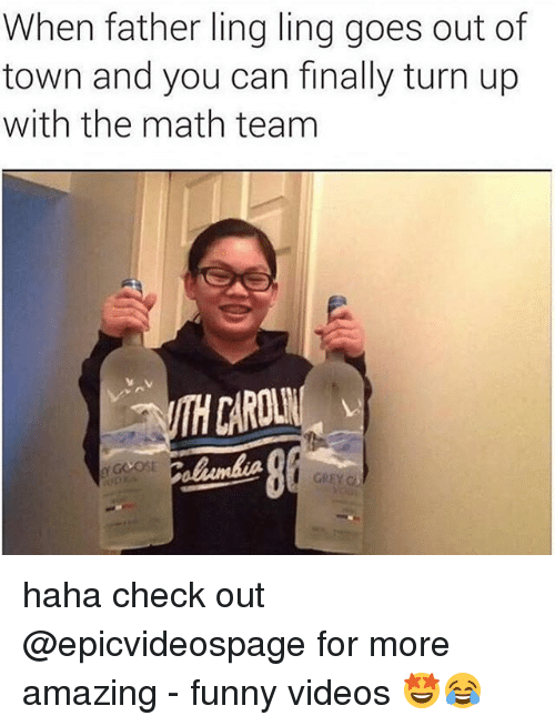 Funny, Turn Up, and Videos: When father ling ling goes out of  town and you can finally turn up  with the math team  CAROLN haha check out @epicvideospage for more amazing - funny videos 🤩😂