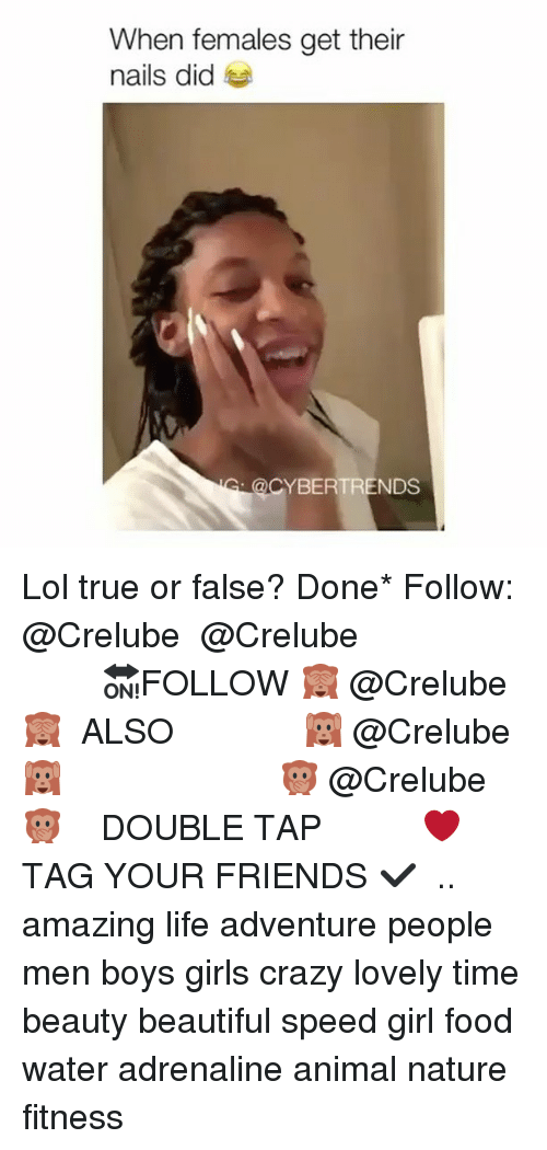 Beautiful, Crazy, and Food: When females get their  nails did  @CYBERTRENDS Lol true or false? Done* Follow: @Crelube ⠀⠀⠀⠀ ⠀@Crelube ⠀⠀⠀⠀ ⠀⠀ ⠀⠀⠀⠀⠀ ⠀⠀🔛FOLLOW 🙈 @Crelube 🙈 ⠀⠀⠀⠀ ⠀⠀⠀⠀⠀⠀ALSO ⠀ 🙉 @Crelube 🙉 ⠀ ⠀⠀ ⠀ ⠀ ⠀ ⠀ ⠀ ⠀⠀⠀⠀⠀ 🙊 @Crelube🙊 ⠀⠀⠀⠀ ⠀ ⠀⠀⠀⠀ DOUBLE TAP ❤️ TAG YOUR FRIENDS ✔️ ⠀⠀⠀⠀ .. amazing life adventure people men boys girls crazy lovely time beauty beautiful speed girl food water adrenaline animal nature fitness