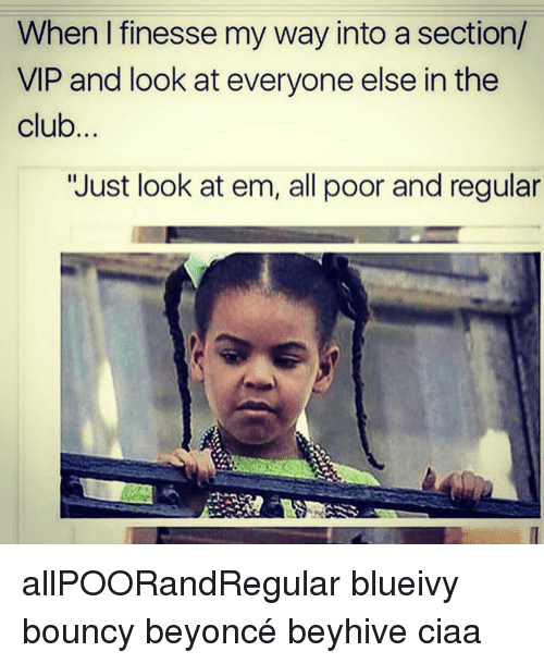 when finesse my way into a section vip and look 15051341 when finesse my way into a section vip and look at everyone else in