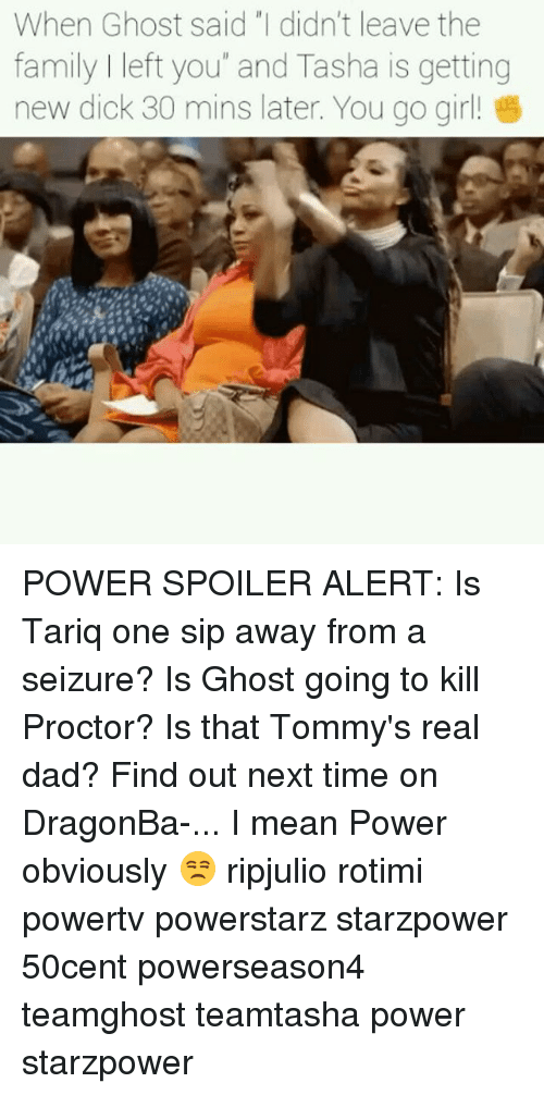 "Dad, Family, and Music: When Ghost said ""I didn't leave the  family I left you"" and Tasha is getting  new dick 30 mins later. You go girl! POWER SPOILER ALERT: Is Tariq one sip away from a seizure? Is Ghost going to kill Proctor? Is that Tommy's real dad? Find out next time on DragonBa-... I mean Power obviously 😒 ripjulio rotimi powertv powerstarz starzpower 50cent powerseason4 teamghost teamtasha power starzpower"