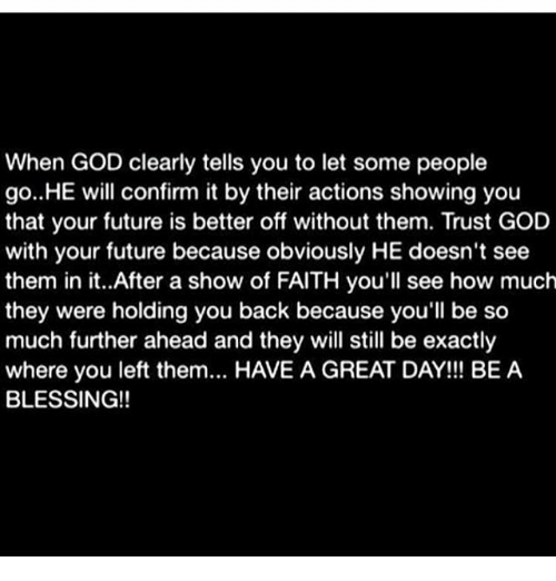 When God Clearly Tells You To Let Some People Go He Will Confirm It