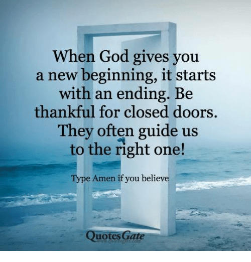 when god gives you a new beginning it starts an ending be