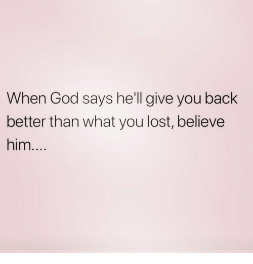 When God Says He'll Give You Back Better Than What You Lost