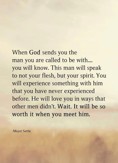 When God Sends You the Man You Are Called to Be With You Will Know