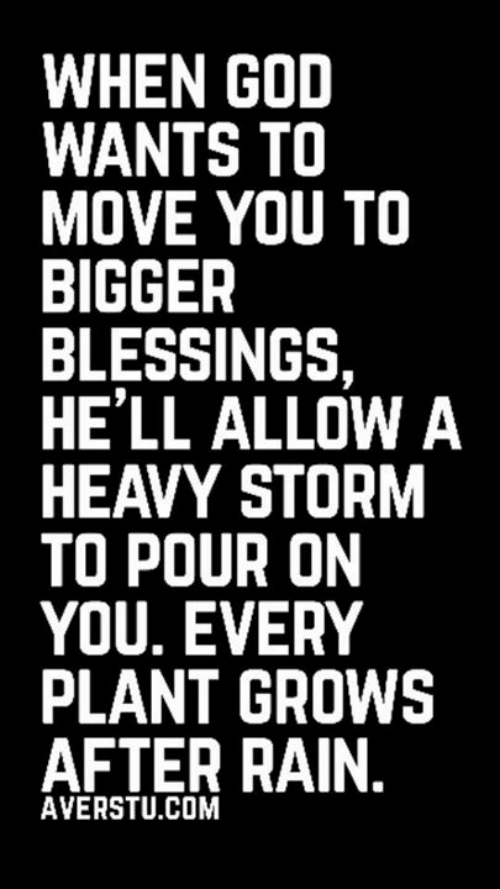 WHEN GOD WANTS TO MOVE YOU TO BIGGER BLESSINGS HE'LL ALLOW a