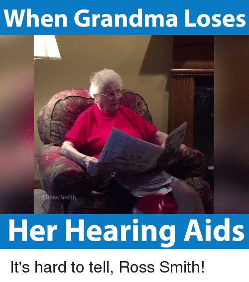 when grandma loses oss smith her hearing aids its hard 4852189 ✅ 25 best memes about hearing aid hearing aid memes