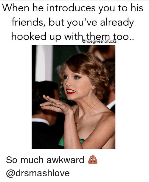 When a guy introduces you to his friends