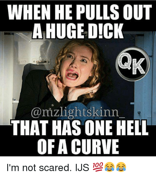 i have a huge dick