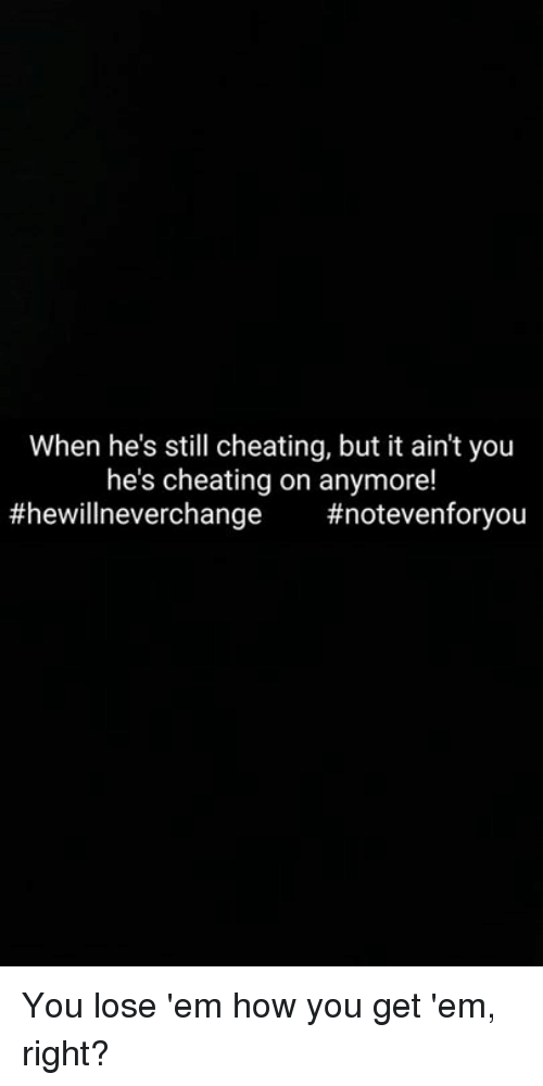 How do you know if hes still cheating