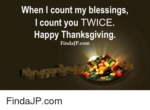when i count my blessings i count you twice happy 9370652 when i count my blessings i count you twice happy thanksgiving
