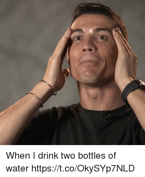 Water, Girl Memes, and  Drink: When I drink two bottles of water https://t.co/OkySYp7NLD