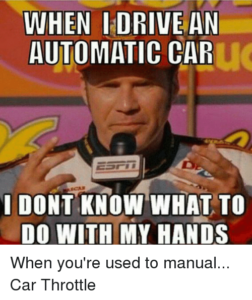 Image result for driving automatic meme