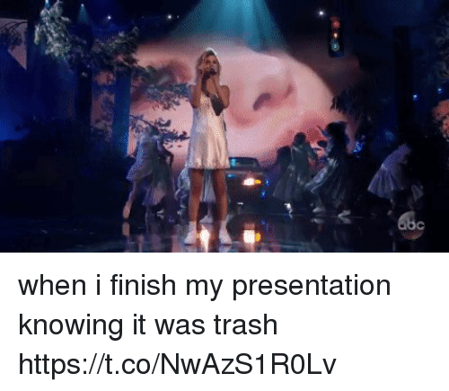 Trash, Girl Memes, and Knowing: when i finish my presentation knowing it was trash  https://t.co/NwAzS1R0Lv
