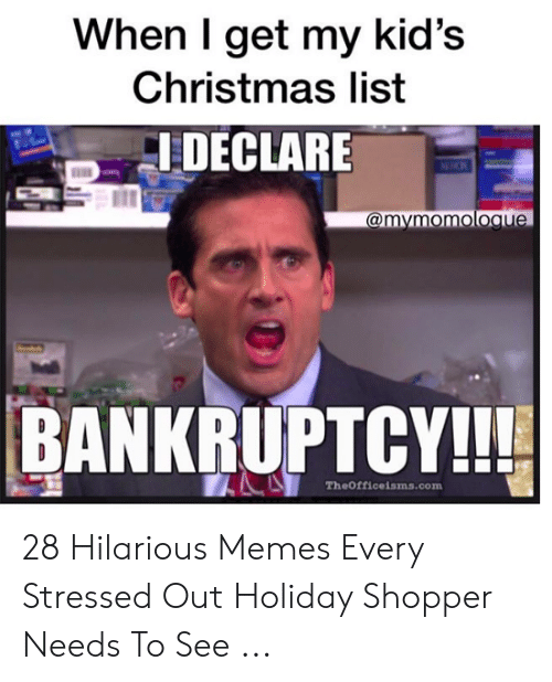 Christmas Memes For Kids.When I Get My Kid S Christmas List I Declare Bankruptcy