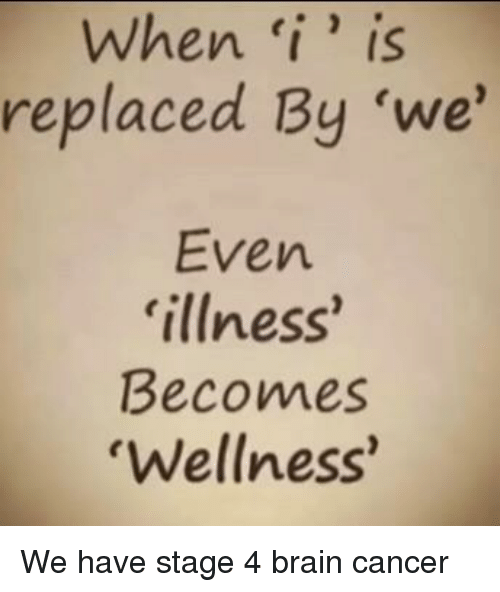 When 'I' Is Replaced by 'We' Even Illness' Becomes Wellness | Reddit