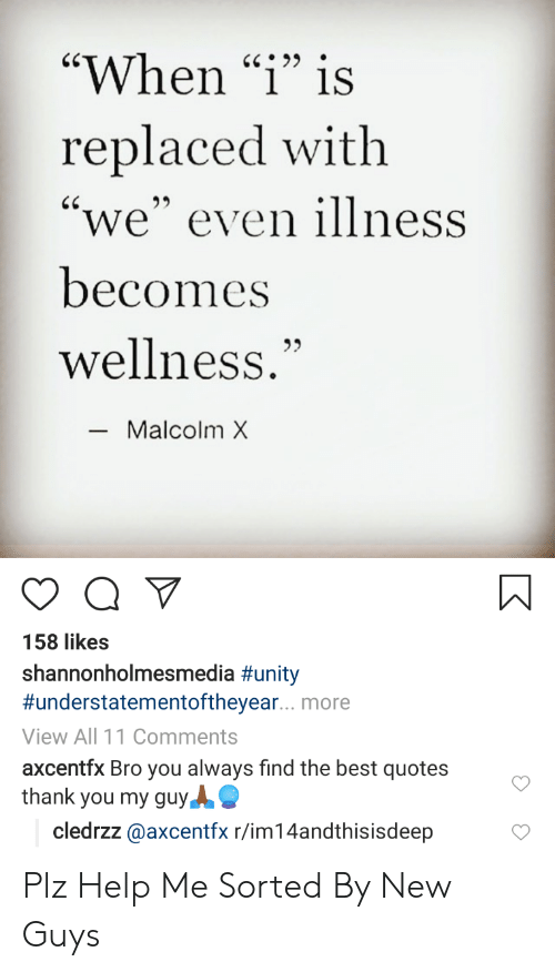 When I Is Replaced With We Even Illness Becomes Wellness Malcolm X