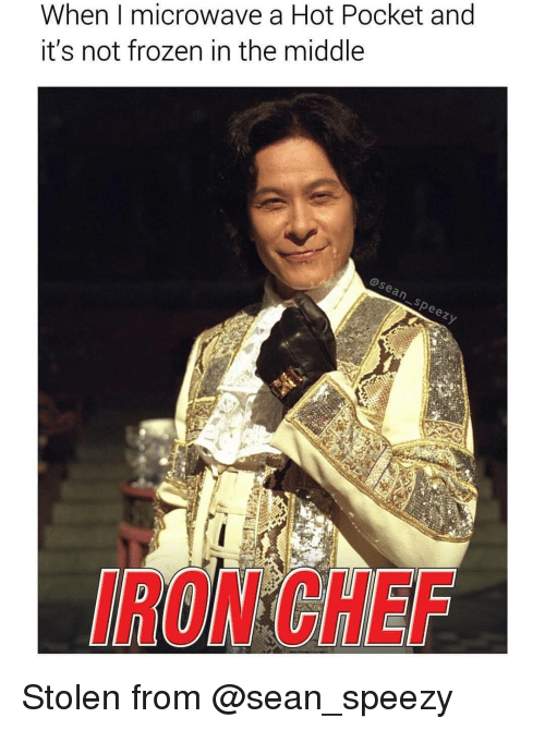 Frozen, Chef, and The Middle: When I microwave a Hot Pocket and  it's not frozen in the middle  asean speezy  IRON CHEF Stolen from @sean_speezy