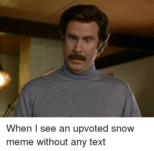 when i see an upvoted snow meme without any text 10518928 ✅ 25 best memes about jon snow meme jon snow memes