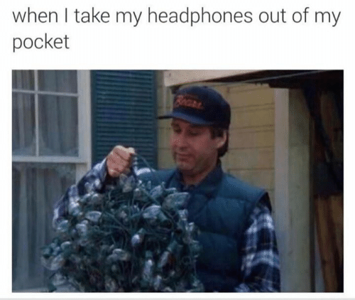 Headphones, Pocket, and Out of My Pocket: when I take my headphones out of my  pocket