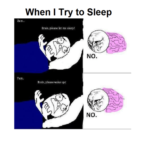 when i try to sleep 2am brain please let me 6066913 when i try to sleep 2am brain please let me sleep! no 7am brain