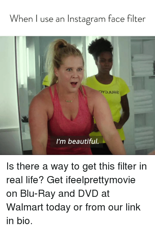 Beautiful, Instagram, and Life: When I use an Instagram face filter  I'm beautiful. Is there a way to get this filter in real life? Get ifeelprettymovie on Blu-Ray and DVD at Walmart today or from our link in bio.