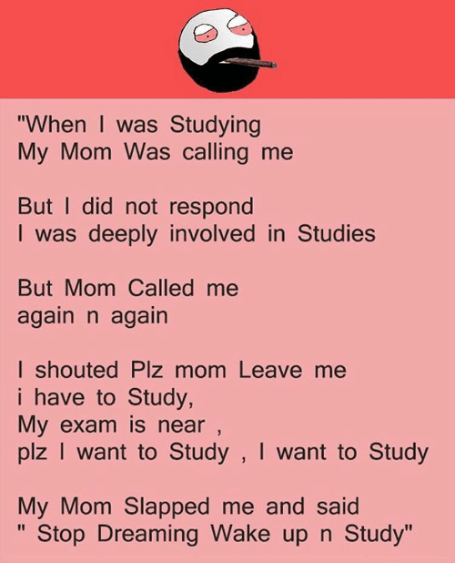 I was studying when...
