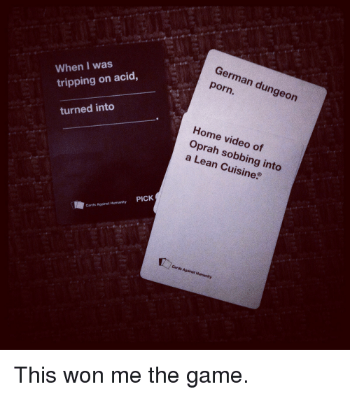 Cards Against Humanity Lean And Oprah Winfrey When I Was Tripping On Acid