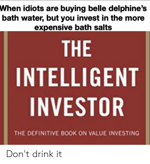 When Idiots Are Buying Belle Delphine's Bath Water but You Invest in
