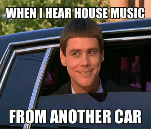 when ihear house music from another car 16436343 ✅ 25 best memes about car car memes