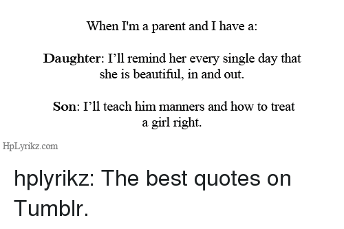When I\'m a Parent and I Have a Daughter I\'ll Remind Her ...