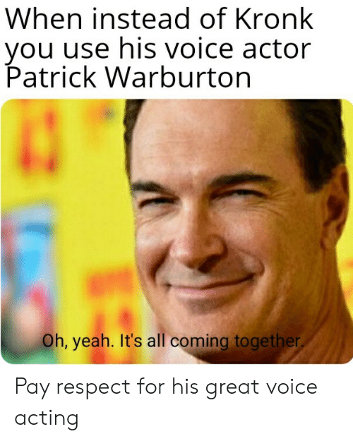 When Instead of Kronk You Use His Voice Actor Patrick