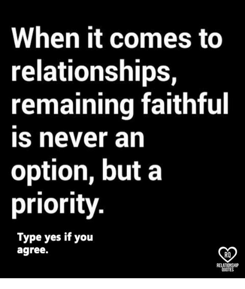 When It Comes To Relationships Remaining Faithful Is Never An Option