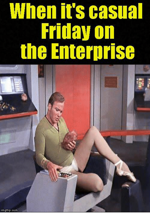 4d083853b33 When It s Casual Friday on the Enterprise Imngflipcom