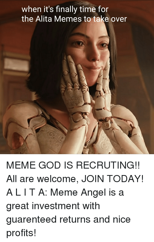 God, Meme, and Memes: when it's finally time for  the Alita Memes to take over