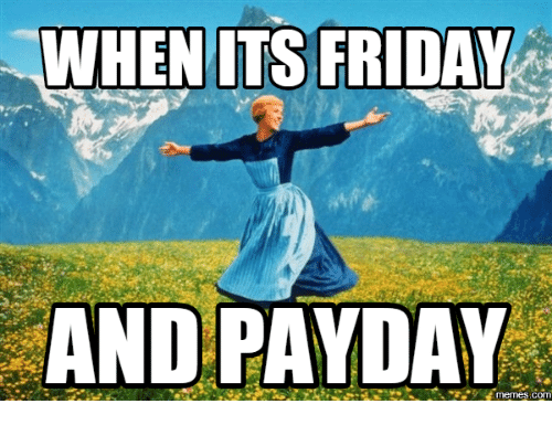 when its friday and payday com 14271141 25 best happy payday friday memes its friday and memes, payday memes