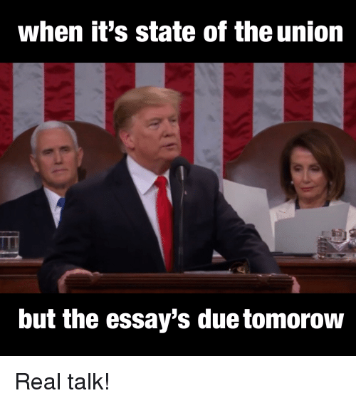 Reddit, State of the Union, and Union: when it's state of the union  but the essay's due tomorow