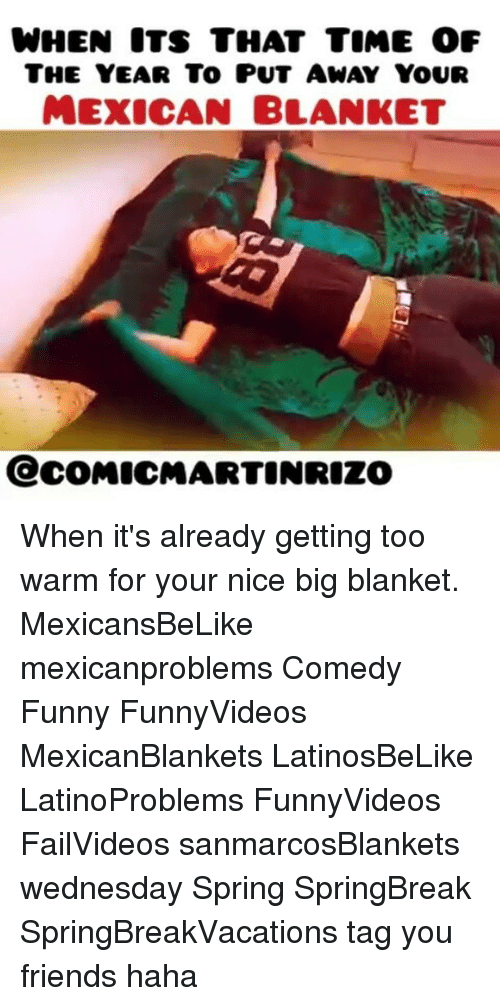 when its that time of the year to put away 18611086 ✅ 25 best memes about mexican blanket mexican blanket memes