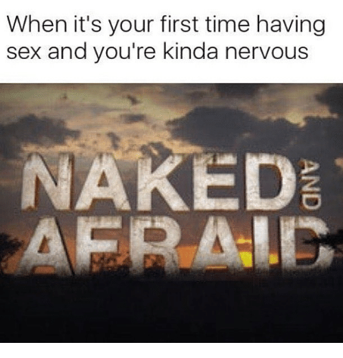 For First Time The Having Nervous Sex About